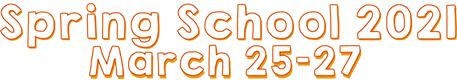 Spring School 2021